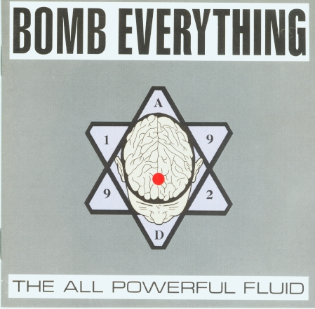 Bomb Everything - The All Powerful Fluid - 1992