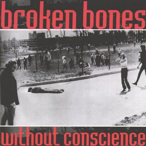 Broken Bones - Without Conscience 2001