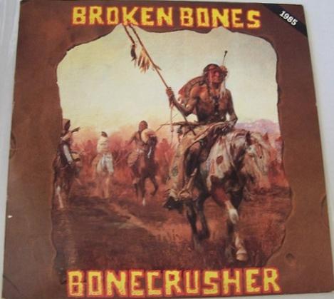 Broken Bones - Bonecrusher 1984/1986