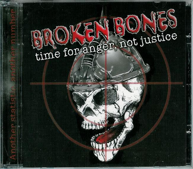 Broken Bones - Time For Anger, Not Justice 2005