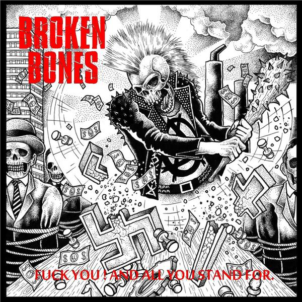 Broken Bones - Fuck You And All You Stand For 2010