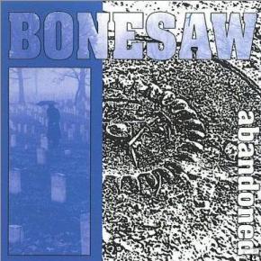 Bonesaw - Abandoned 1994