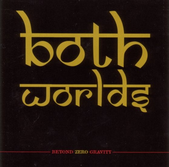 Both Worlds - Beyond Zero Gravity - 1996