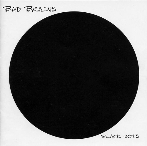 Bad Brains - Black Dots 1979/1996