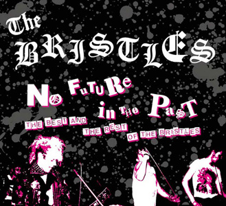 The Bristles - No Future In The Past-The Best And The Rest Of The Bristles (Disc 1) 1983/2008