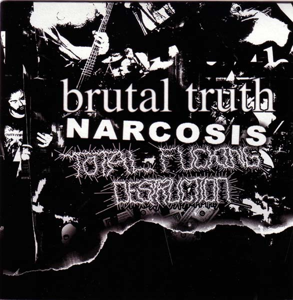 Total Fucking Destruction - Split 7'' Brutal Truth Narcosis 2006