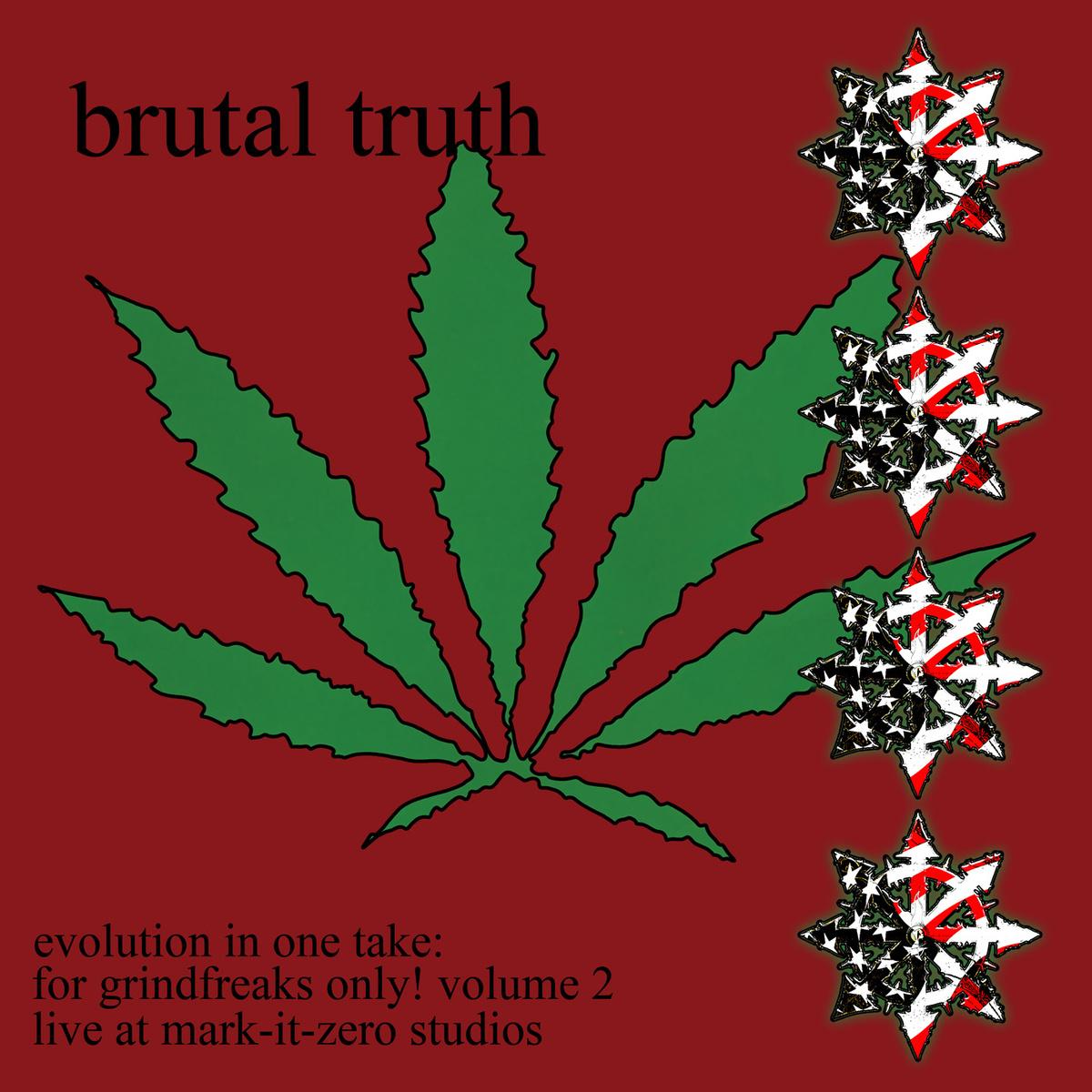 Brutal Truth - Evolution In One Take: For Grindfreaks Only! Volume 2 - 2011