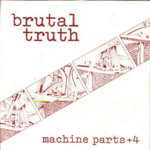 Brutal Truth - Machine Parts 7'' 1998