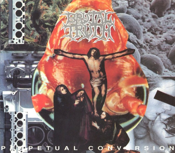 Brutal Truth - Perpetual Conversion - 1993