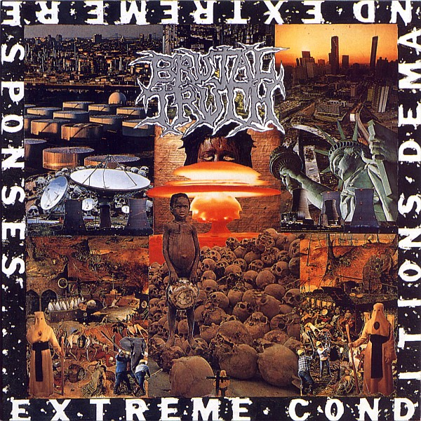 Brutal Truth - Extreme Conditions Demand Extreme Responses - 1992