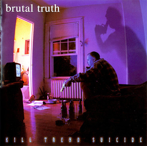 Brutal Truth - Kill Trend Suicide 1996