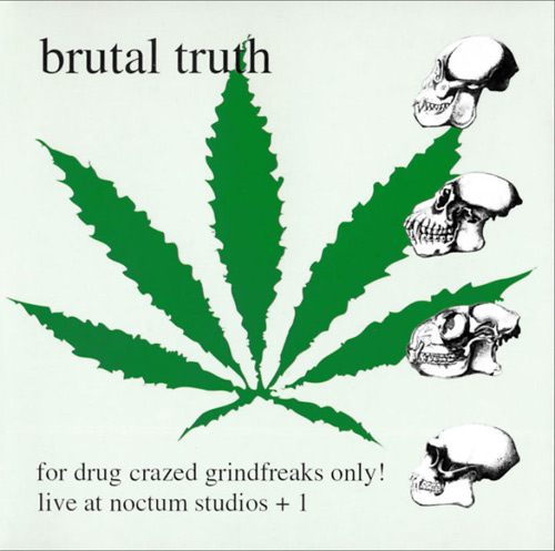 Brutal Truth - For Drug Crazed Grindfreaks Only! - 2000