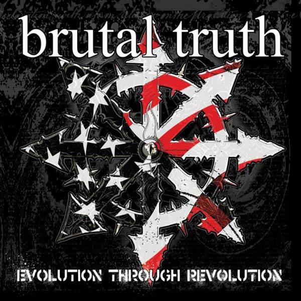 Brutal Truth - Evolution Through Revolution - 2009