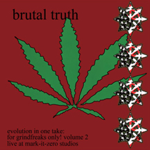 Brutal Truth - Evolution In One Take: For Grindfreaks Only! Volume 2 - 2011