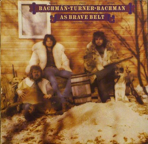 Rob Bachman, Randy Bachman, C.F. Turner, Chad Allen - As Brave Belt - 1974