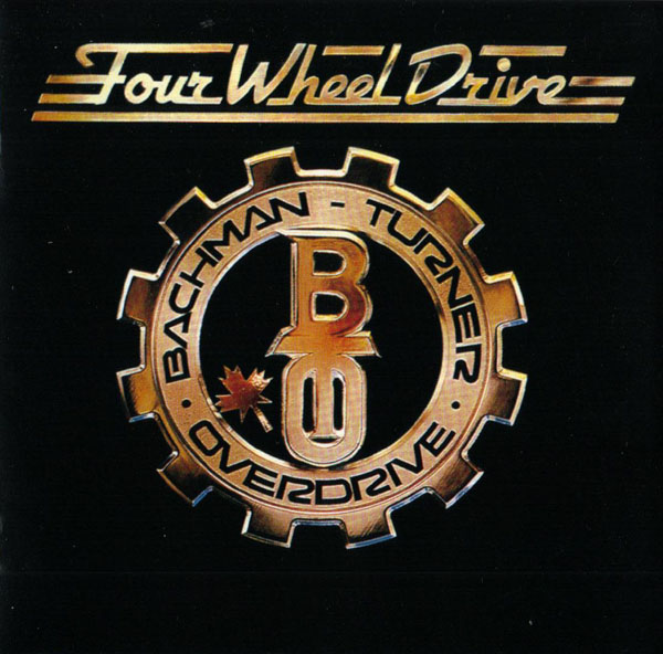 Bachman-Turner Overdrive - Four Wheel Drive - 1975