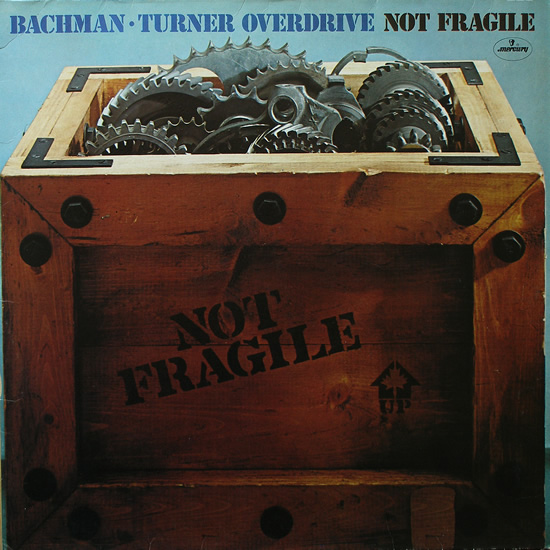 Bachman-Turner Overdrive - Not Fragile - 1974