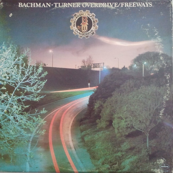 Bachman-Turner Overdrive - Freeways - 1977