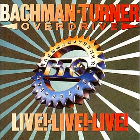 Bachman-Turner Overdrive - Live! Live! Live! - 1986