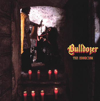 Bulldozer - The Exorcism: Lost 1984 Demotape + Fallen Angel EP