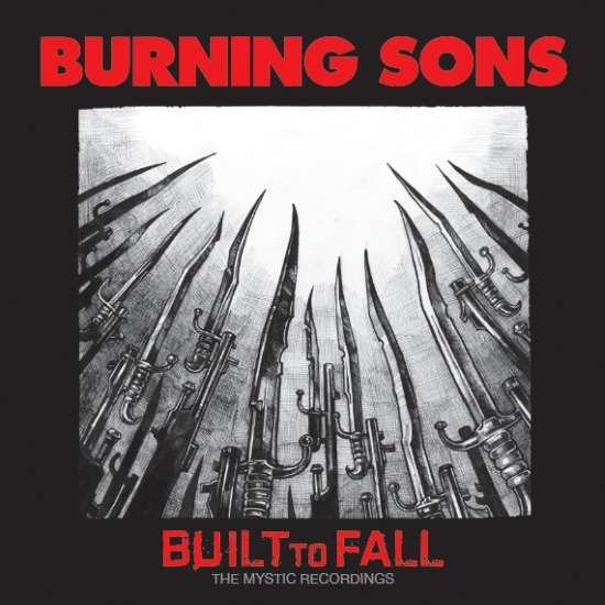 Burning Sons - Built To Fall: The Mystic Recordings - 2014