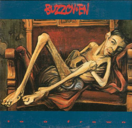 Buzzov•en - To A Frown 1993