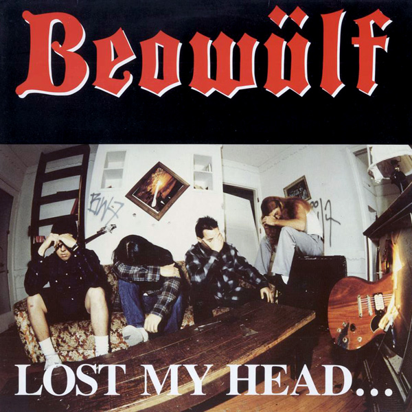 Beowülf - Lost My Head... But I'm Back On The Right Track 1988