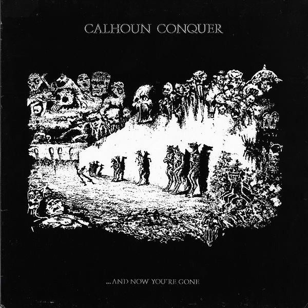 Calhoun Conquer - ... And Now You're Gone! 1987