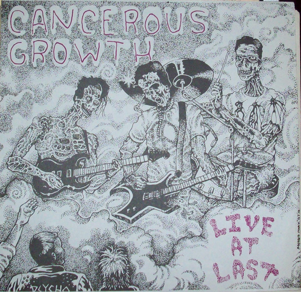 Cancerous Growth - Live At Last 7'' 1987
