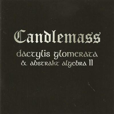 Candlemass - Dactylis Glomerata & Abstrakt Algebra II - 1997