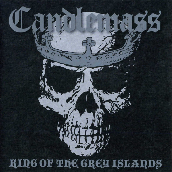 Candlemass - King Of The Grey Islands - 2007