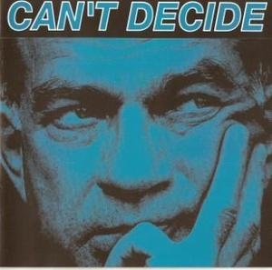 Can't Decide - Can't Decide 1990