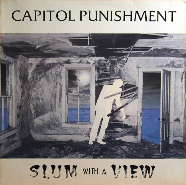 Capitol Punishment - Slum With A View 1987