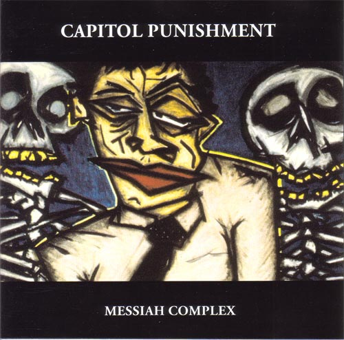 Capitol Punishment - Messiah Complex 1993