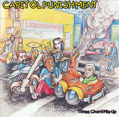 Capitol Punishment - Three Chord Pile-Up 1994