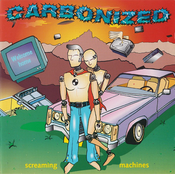 Carbonized - Screaming Machines - 1996