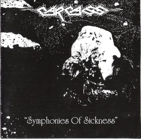 Carcass - Symphonies Of Sickness - 1989