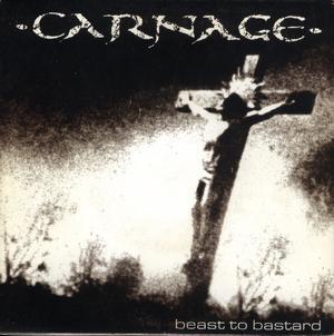 Carnage - Beast To Bastard 1996