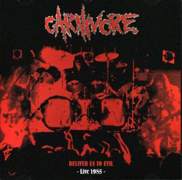 Carnivore - Deliver Us To Evil -Live 1985- - 1985