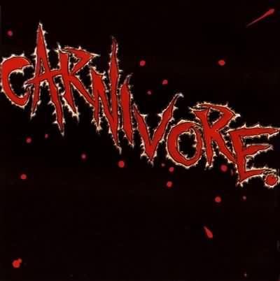Carnivore - Carnivore 1985