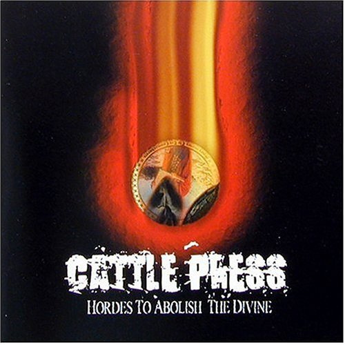 Cattle Press - Hordes To Abolish The Divine 2000