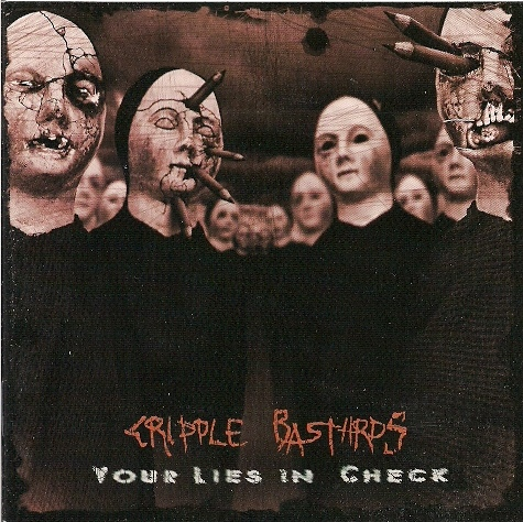 Cripple Bastards - Your Lies In Check - 1996