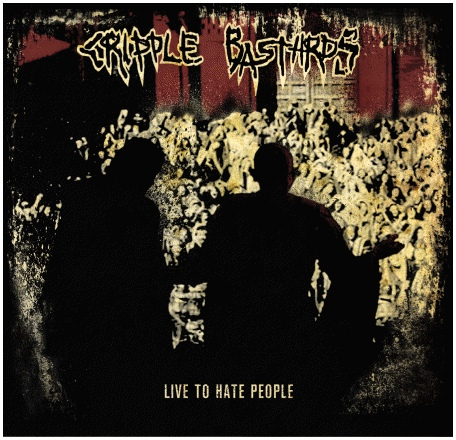 Cripple Bastards - Live To Hate People II/I - 2013