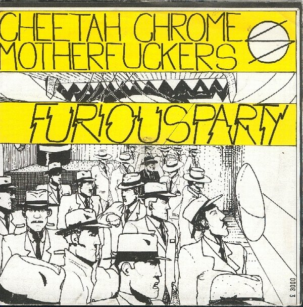 Cheetah Chrome Motherfuckers - Furious Party 7'' 1984