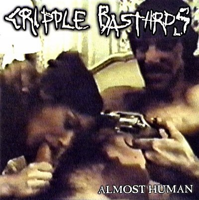 Cripple Bastards - Almost Human - 2001