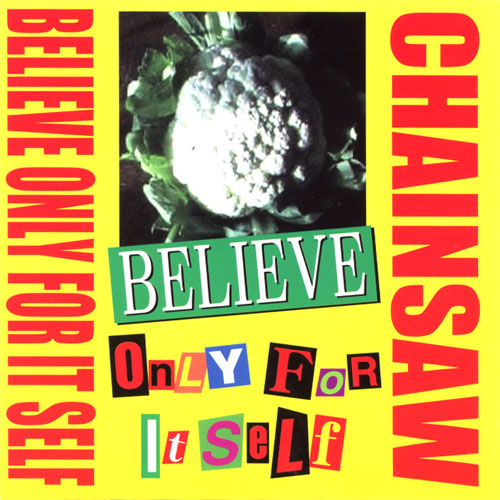 Chainsaw - Believe Only For Itself 2002