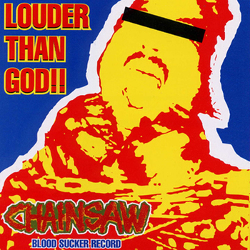 Chainsaw - Louder Than God - 2000
