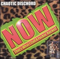 Chaotic Dischord - Now That's What I Call A Fuckin' Racket! - 1983