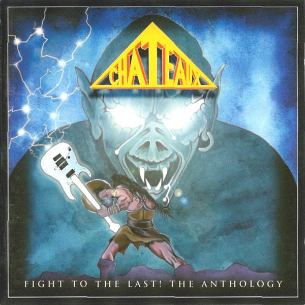 Chateaux - Fight To The Last! The Anthology - 2003