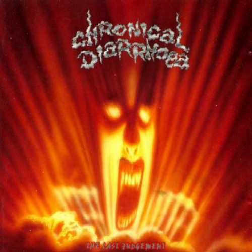 Chronical Diarrhoea - The Last Judgement - 1991